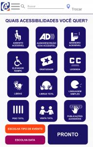 Tela inicial de busca para o consumidor no aplicativo. Mostra ícones de todos os recursos de acessibilidade disponíveis, botão para escolha do tipo de evento, botão para escolha da data e o botão de PRONTO.